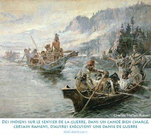 Des indiens sur le sentier de la guerre, dans un canoé bien chargé, certain rament, d'autres exécutent une danse de guerre