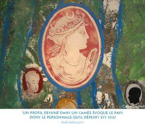 Un profil dessiné dans un camée évoque le pays dont le personnage qu'il dépeint est issu