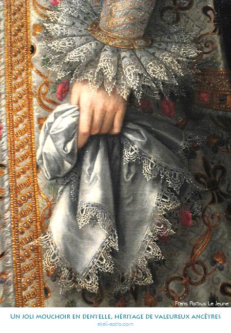 Un joli mouchoir en dentelle, héritage de valeureux ancêtres